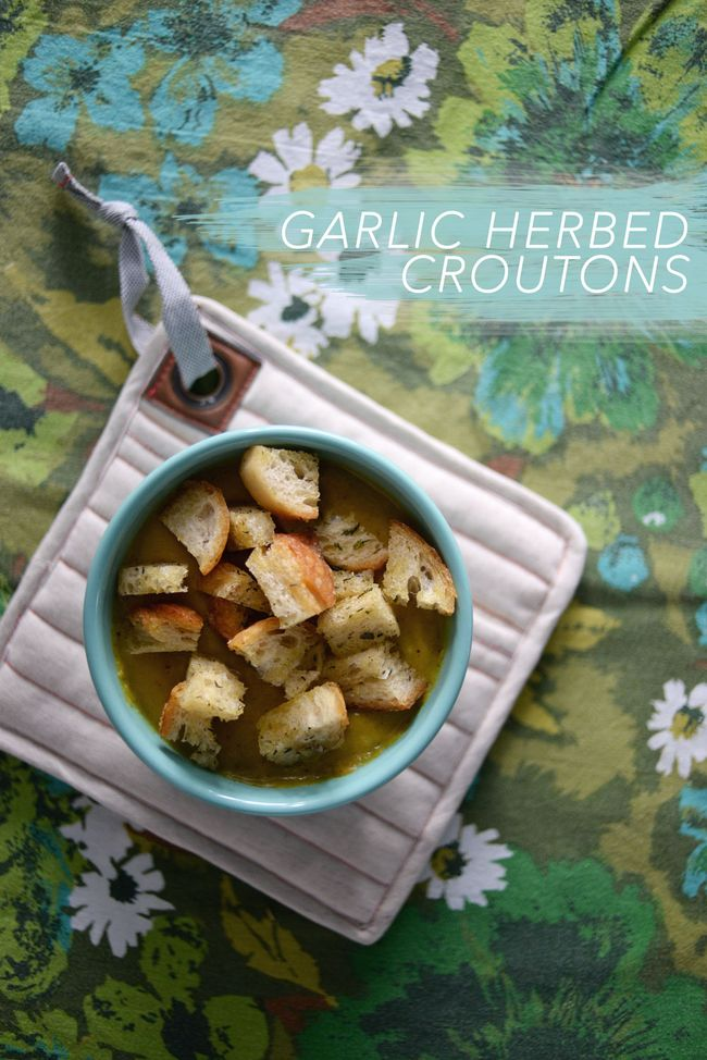 RECIPE | GARLIC HERBED CROUTONS